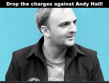 Drop the charges against Andy Hall