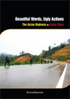 Beautiful Words Ugly Actions: The Asian Highway in Karen State, Burma
