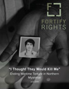 """""""I Thought They Would Kill Me"""" – Wartime Torture in Kachin State and Northern Shan State"""