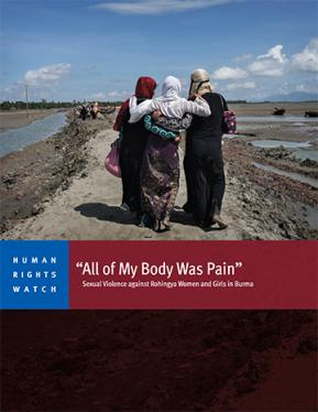 """All of my body was pain"": Rohingya rape survivors – Human Rights Watch report"