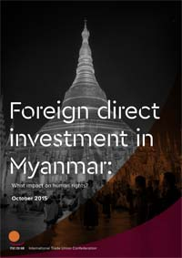 Foreign direct investment in Myanmar: What impact on human rights?