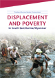 Displacement and Poverty in South East Burma