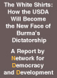 The White Shirts: How the USDA Will Become the New Face of Burma's Dictatorship