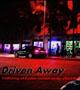 Driven Away